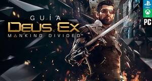 Gu�a Deus Ex: Mankind Divided