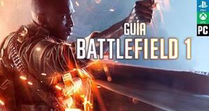 Gu�a Gu�a Battlefield 1, trucos y consejos