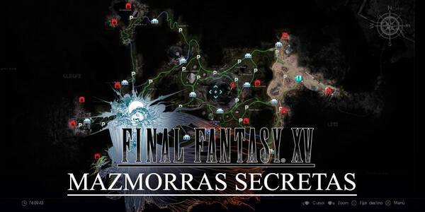 Mazmorras secretas de Final Fantasy XV y los ocho portales de la aberración