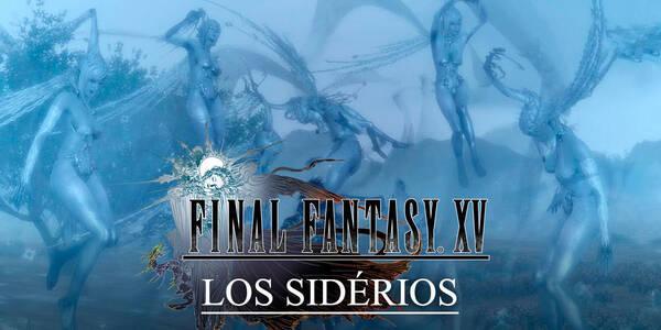 Los Sidéreos, Invocaciones de Final Fantasy XV y cómo conseguirlos