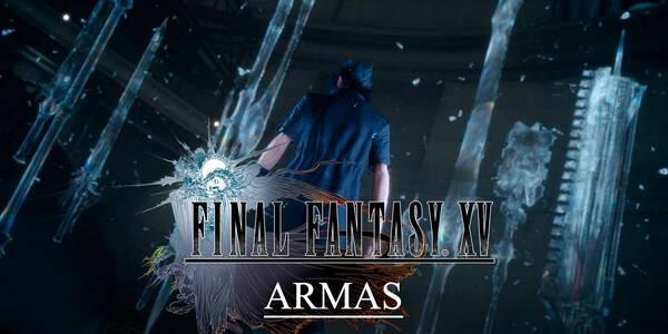 Todas las Armas de Final Fantasy XV y cómo conseguirlas