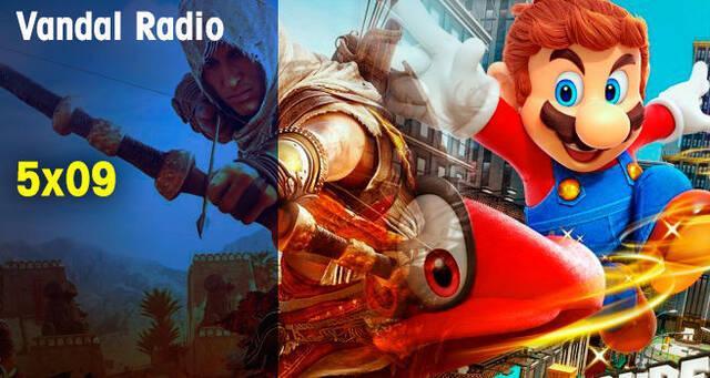 Vandal Radio 5x09 - Super Mario Odyssey y Assassin's Creed Origins