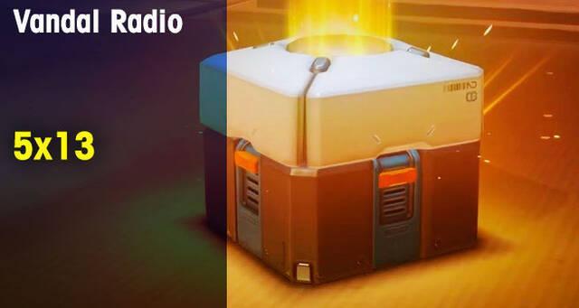 Vandal Radio 5x13: Las microtransacciones y las cajas de 'loot'