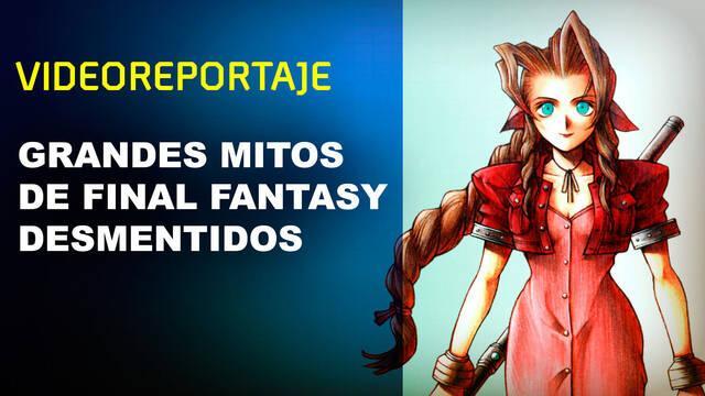 Grandes mitos de Final Fantasy desmentidos