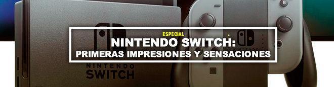 Nintendo Switch: Primeras impresiones y sensaciones