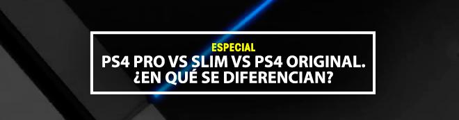 PS4 Pro vs Slim vs PS4 original. Guía de Compra