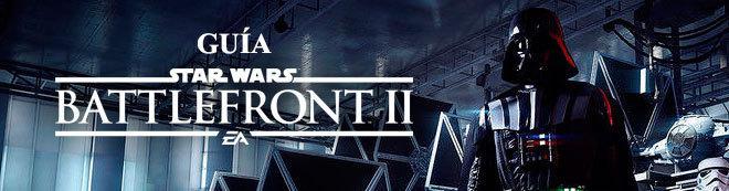 Guía Star Wars Battlefront II, trucos y consejos