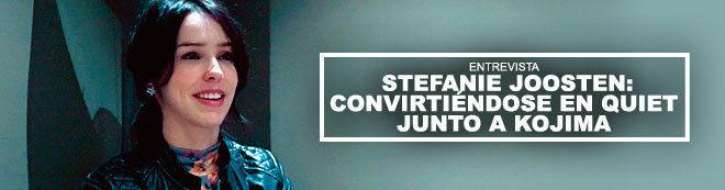 Stefanie Joosten: Convirtiéndose en Quiet junto a Kojima
