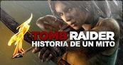 Especial Tomb Raider: La historia de un mito