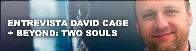 David Cage y Beyond: Two Souls