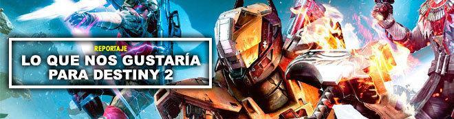 Lo que nos gustaría para Destiny 2