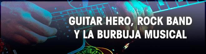 Guitar Hero, Rock Band y la burbuja musical