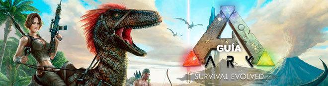 Guía ARK: Survival Evolved, consejos y secretos