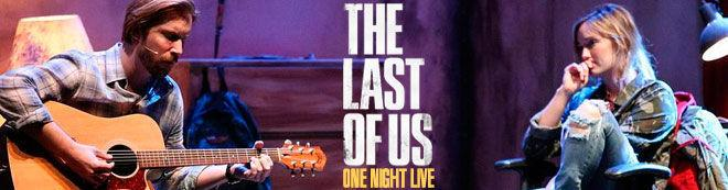 The Last of Us: One Night Live