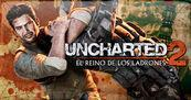 Uncharted 2: El Reino de los Ladrones