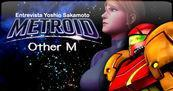 Entrevista Yoshio Sakamoto y Metroid: Other M