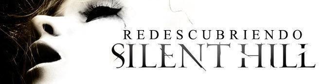 Redescubriendo Silent Hill