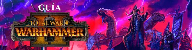 Guía Total War: Warhammer II, trucos y consejos