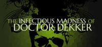 Portada oficial de The Infectious Madness of Doctor Dekker para PC