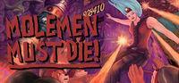 Portada oficial de Molemen Must Die! para PC