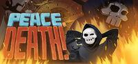 Portada oficial de Peace, Death! para PC