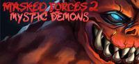 Portada oficial de Masked Forces 2: Mystic Demons para PC