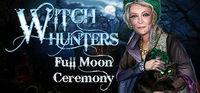 Portada oficial de Witch Hunters: Full Moon Ceremony Collector's Edition para PC
