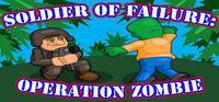 Portada oficial de Soldier of Failure: Operation Zombie para PC