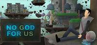 Portada oficial de No God For Us para PC