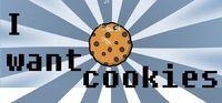 Portada oficial de I want cookies para PC