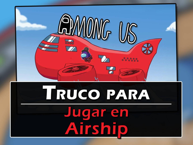 Among Us Truco Para Jugar Ya En El Mapa Airship Solo Switch