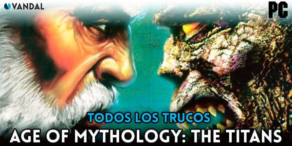 Trucos de Age of Mythology: The Titans para PC