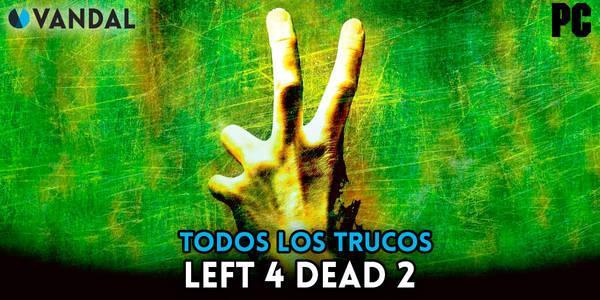 Trucos de Left 4 Dead 2 para PC