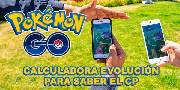 Calculadora evolución PC - Pokémon Go (ACTUALIZADA 3ª GEN)
