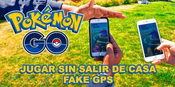 Cómo jugar a Pokémon Go sin salir de casa / fake GPS - CUIDADO