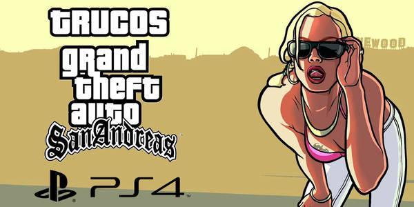 Trucos de Grand Theft Auto: San Andreas para PS4
