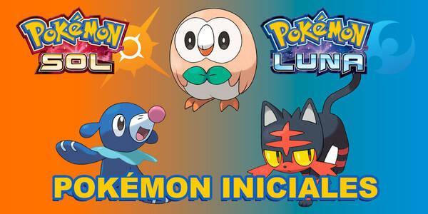 Pokémon iniciales de Pokémon Sol y Luna y sus evoluciones