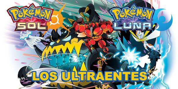 Los Ultraentes, cómo y dónde capturarlos - Pokémon Sol y Luna