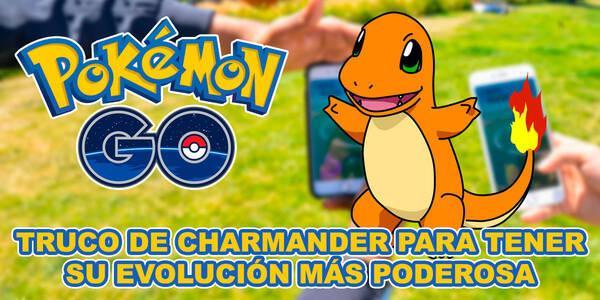 Pokémon Go: Truco de Charmander para tener su evolución más poderosa