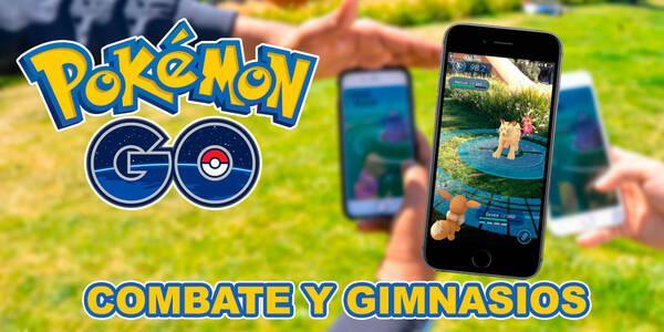 Todos los consejos sobre el combate y los gimnasios en Pokémon Go