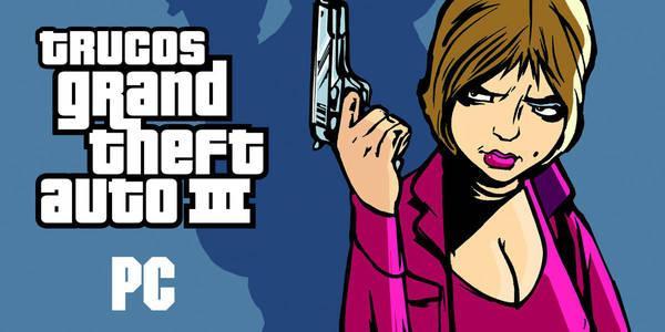 Trucos de Grand Theft Auto 3 para PC