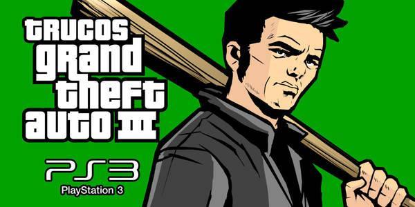 Trucos de Grand Theft Auto III PSN para PS3