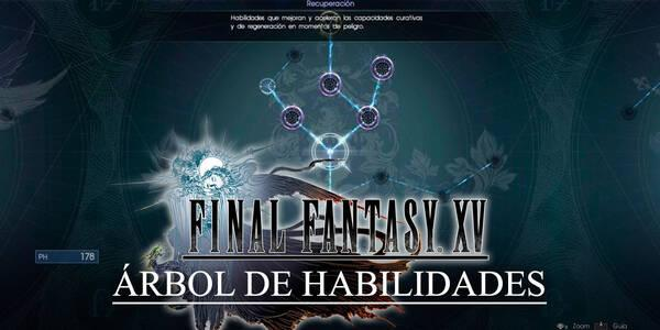 Árbol de habilidades de Final Fantasy XV: Todo lo que necesitas saber