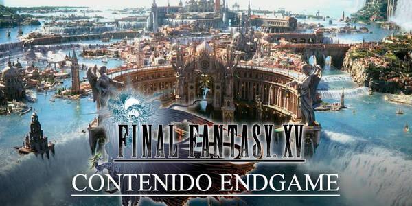 Contenido Endgame de Final Fantasy XV: Qué hacer tras terminar la historia