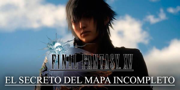 El secreto del mapa incompleto y mapas enigmáticos de Final Fantasy XV