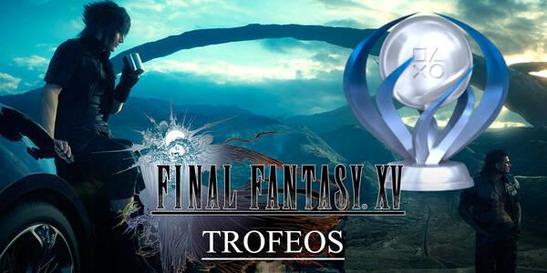 Guía de todos los trofeos de Final Fantasy XV en PS4