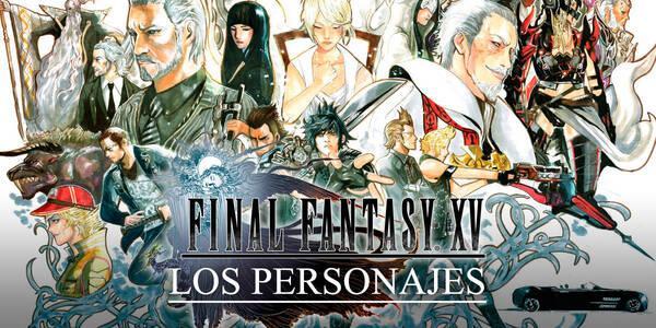 Estos son los personajes protagonistas de Final Fantasy XV