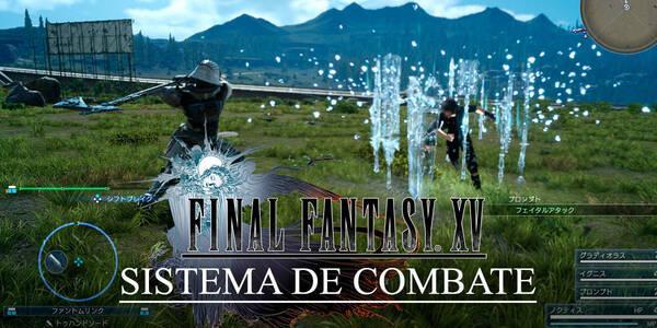 Cómo dominar el sistema de combate de Final Fantasy XV