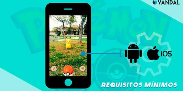 Requisitos mínimos Android y iPhone para Pokémon Go