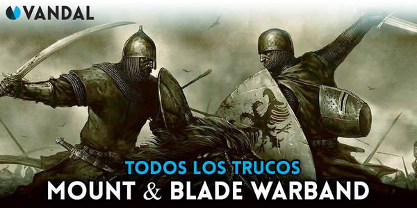Trucos de Mount & Blade: Warband para PC